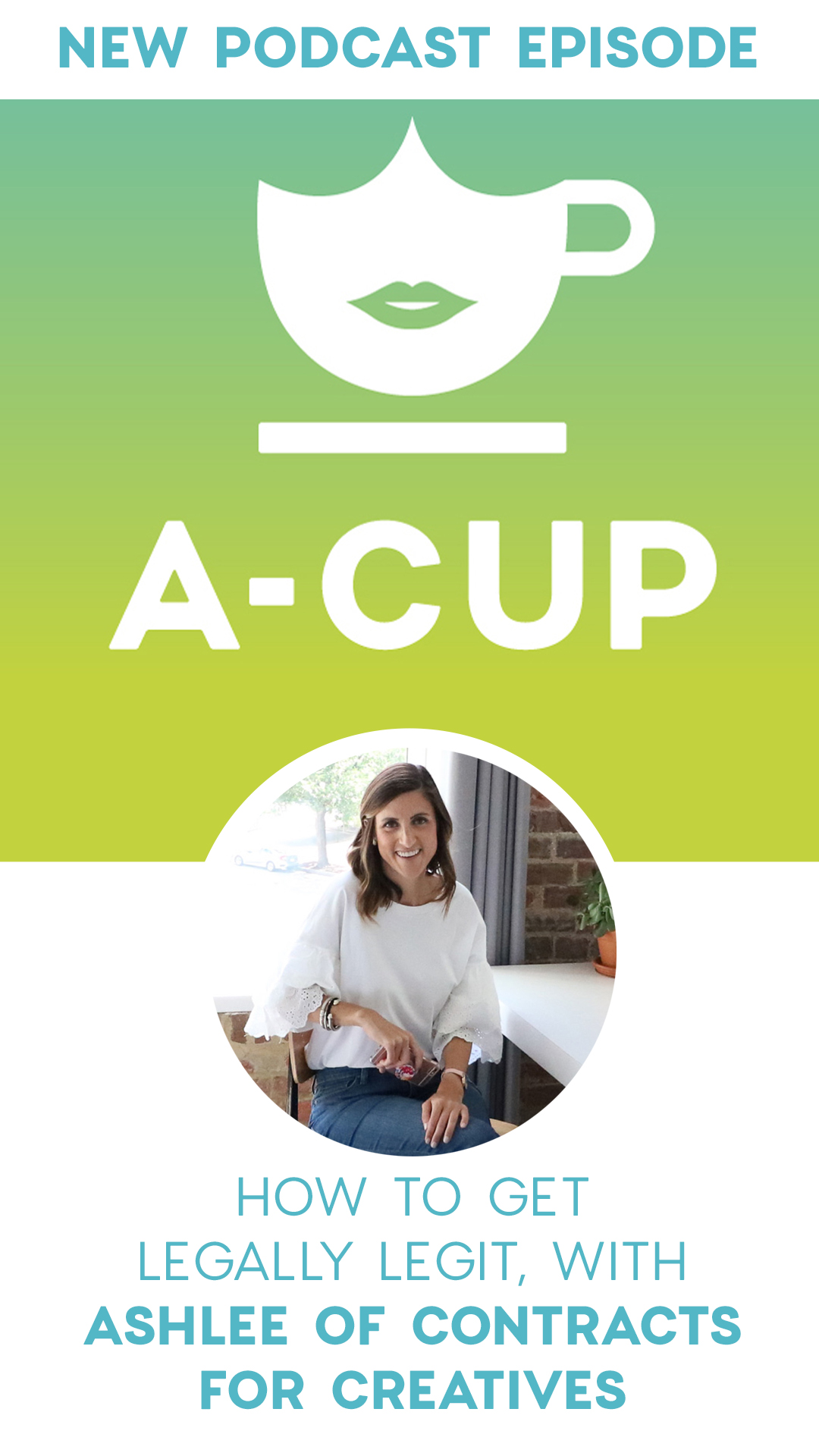 A-Cup Podcast Episode: How to Get Legally Legit - ashlee