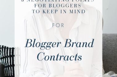 3 Negotiating Points for Bloggers to Keep In Mind Blogger Brand Contract