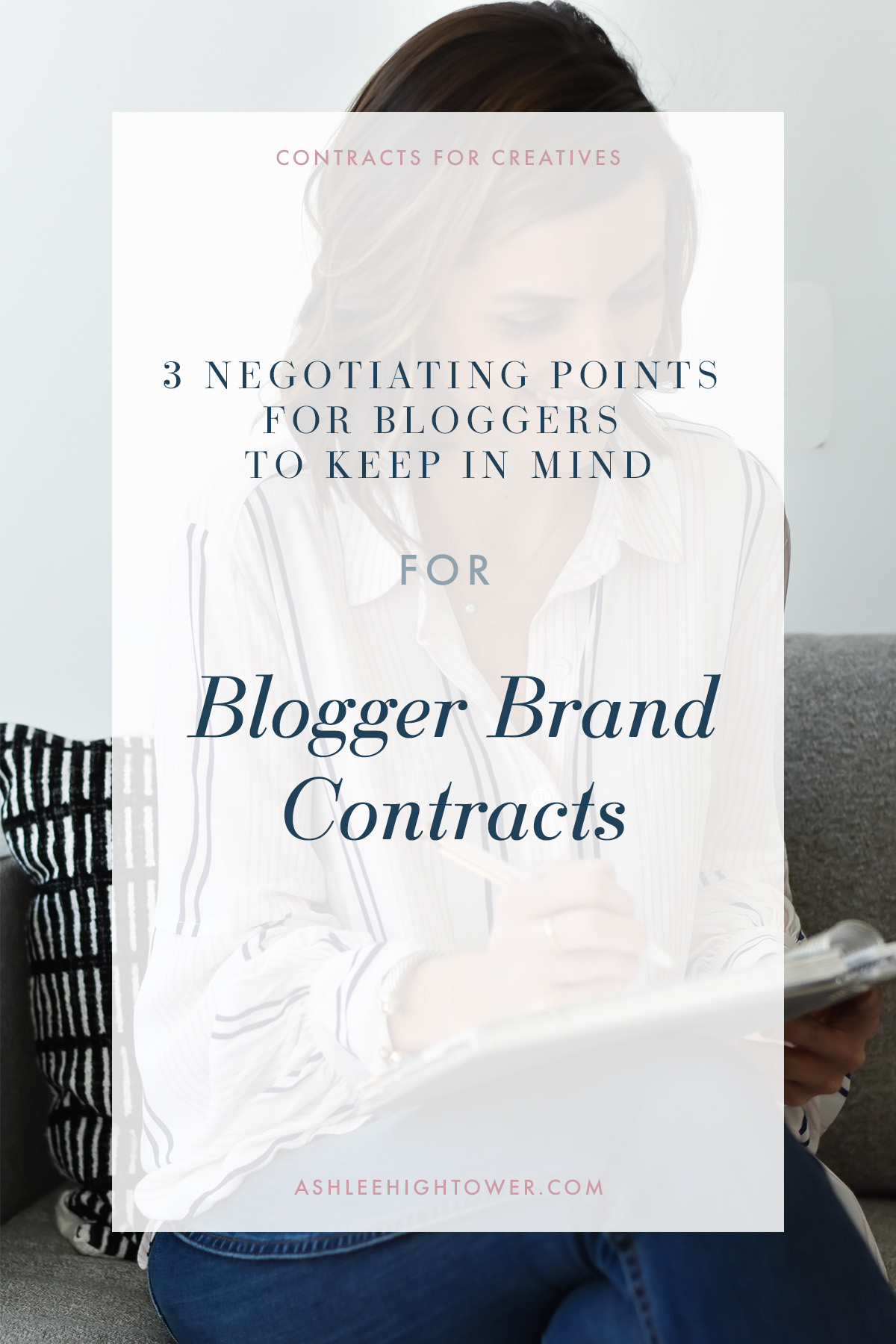 3 Negotiating Points for Bloggers to Keep In Mind Blogger Brand Contract | Contracts for Creatives | Ashlee Hightower
